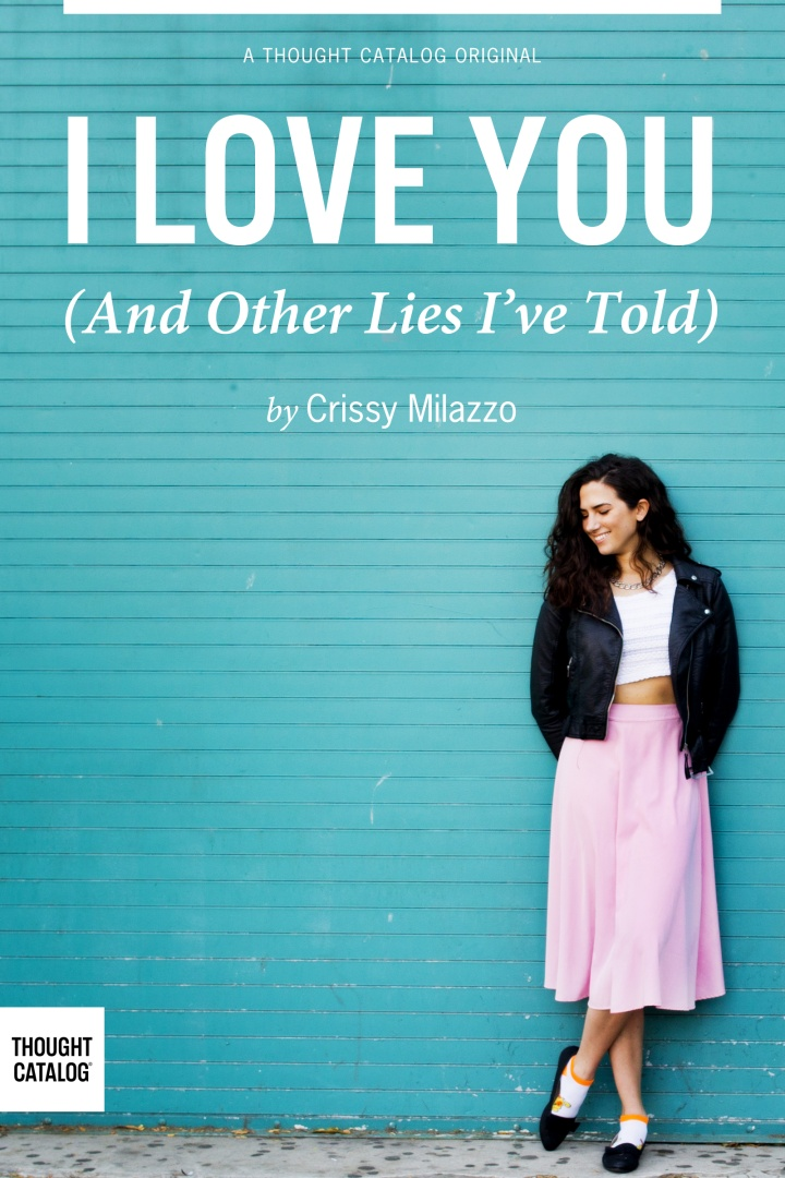 I Love You (And Other Lies I'veTold)
