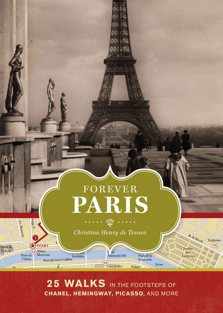 Forever Paris: 25 Walks in the Footsteps of Chanel