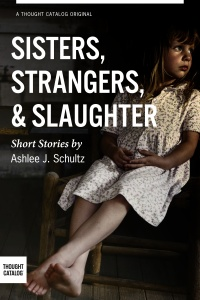 Sisters, Strangers, and Slaughter