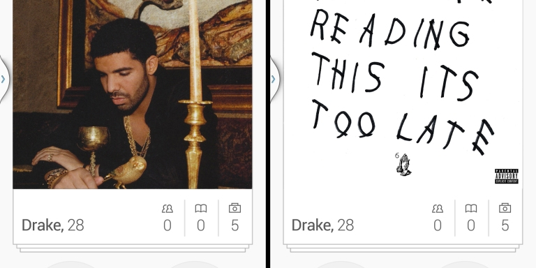 Drake Is On Tinder And I Don't Know What To Do: Should I Swipe Right?