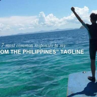 7 Most Common Responses To 'I'm From The Philippines'