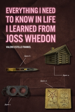 Everything I Need to Know in Life I Learned from JossWhedon