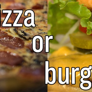 Pizza Or Burger? Help Me Choose My Lunch Today.