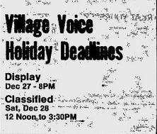 village voice holiday deadlines