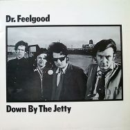 dr_feelgood_-_1975_-_down_by_the_jetty