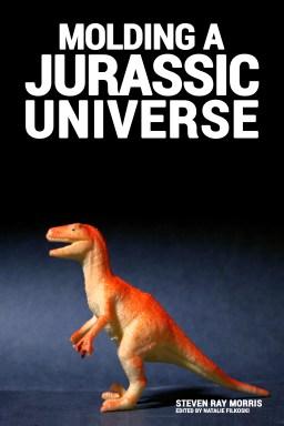 Molding a JurassicUniverse