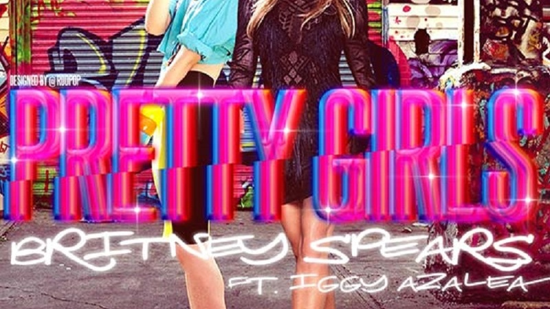 "Britney and Iggy Azalea Officially Drop Summer Anthem ""Pretty Girls"" And It Officially Sucks"