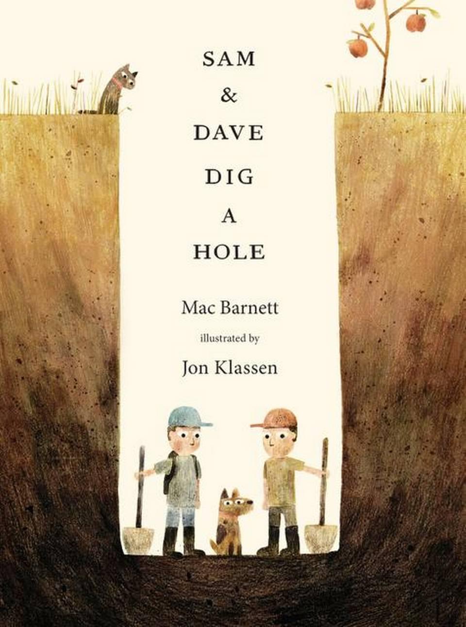 Sam And Dave Dig A Hole, by Mac Barnett