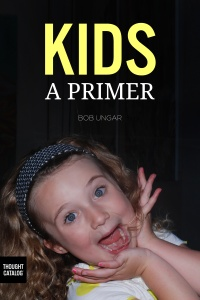 Kids, A Primer