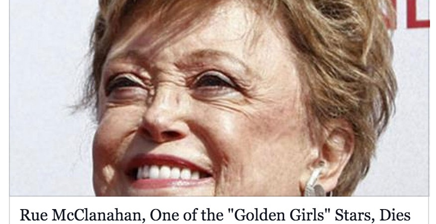 Rue McClanahan Of The 'Golden Girls' Died In 2010, But Here Are Some People Who Believe She Just PassedAway