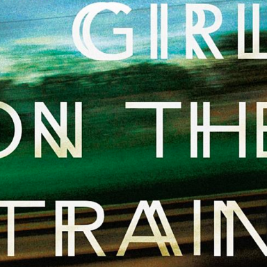 """13 Interesting Facts About This Year's Runaway Best Selling Book """"The Girl On The Train"""""""