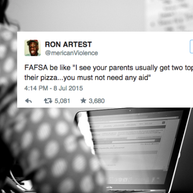 These 14 Tweets Basically Sum Up All Of Our Frustrations When Dealing With The FAFSA