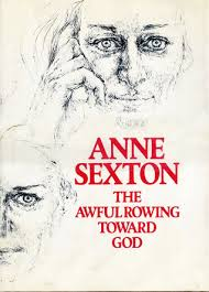 anne sexton the awful rowing toward god