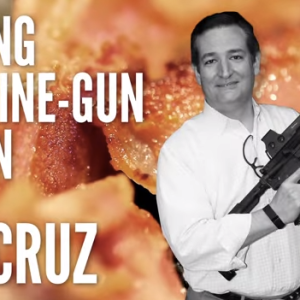 Ted Cruz Teaches America How To Cook Bacon With A Machine Gun