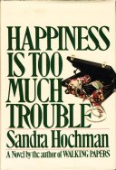 happiness is too much trouble hochman