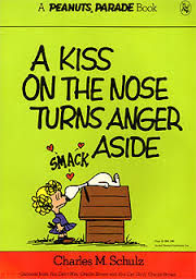 a kiss on the nose turns anger aside