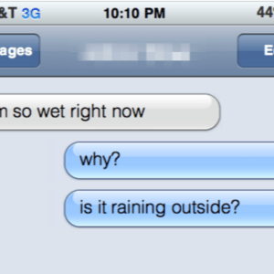 10 Awkward Text Messages That Inevitably Happen When You Suck At Sexting
