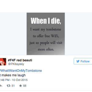 These 18 Hilarious Ideas From #WhatIWantOnMyTombstone Will Have You Laughing To The Grave