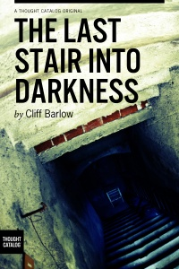 The Last Stair Into Darkness