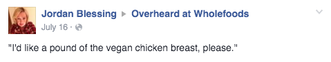 Facebook / Overheard at Whole Foods