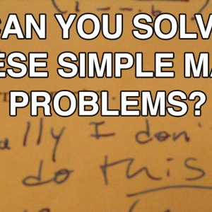 Can You Solve These Simple Math Problems?
