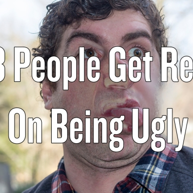 13 People Get Real On Being Ugly
