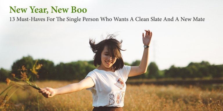 New Year, New Boo: 13 Must-Haves For The Single Person Who Wants A Clean Slate And A NewMate