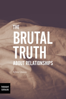 The Brutal Truth AboutRelationships
