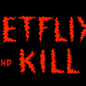 Netflix And Kill: 20 Awesome Horror Movies To Watch On Date Night