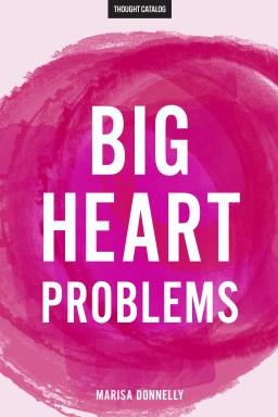 Big Heart Problems