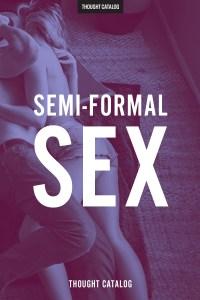 Semi-Formal Sex