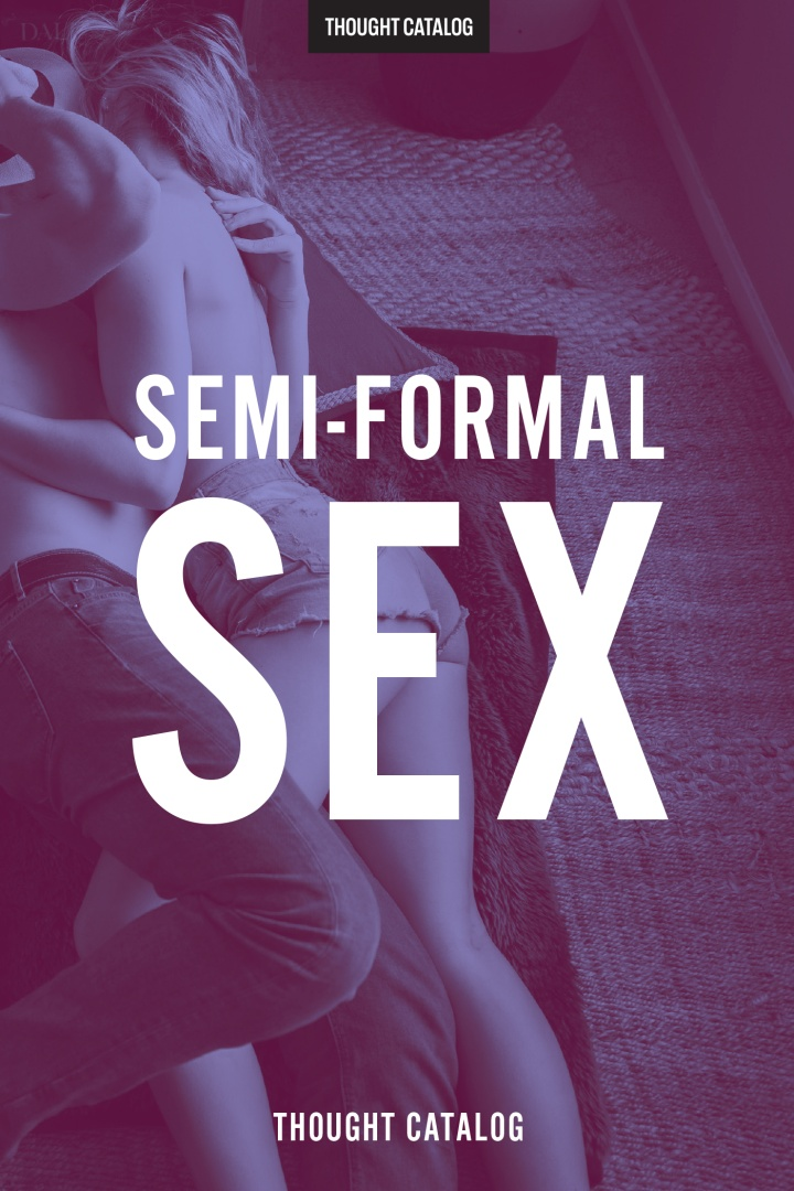 Semi-Formal Sex