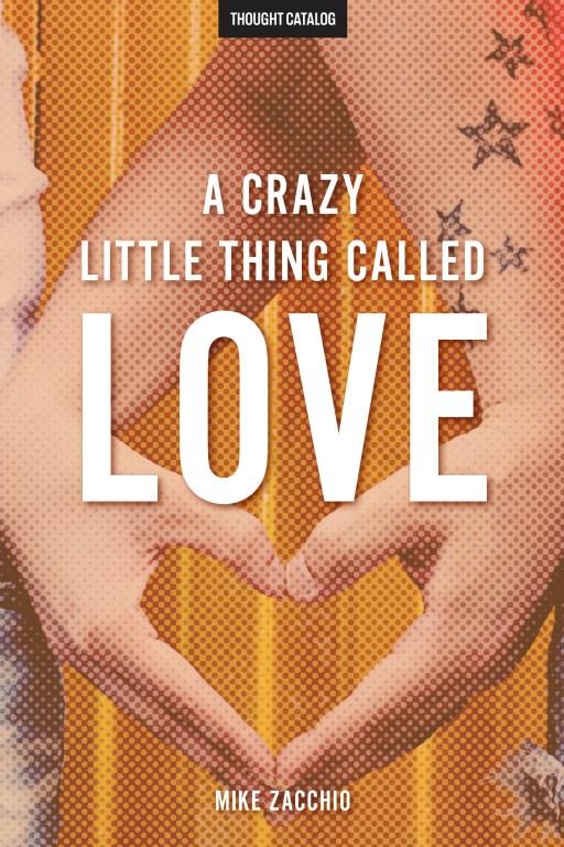 A Crazy Little Thing CalledLove