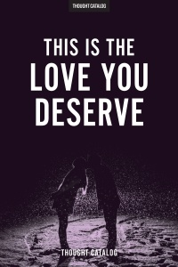 This Is The Love YouDeserve