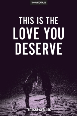 This Is The Love You Deserve