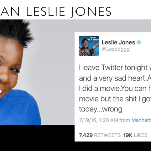 This Racist Twitter Assault On Leslie Jones Proves Our World Is Screwed Up