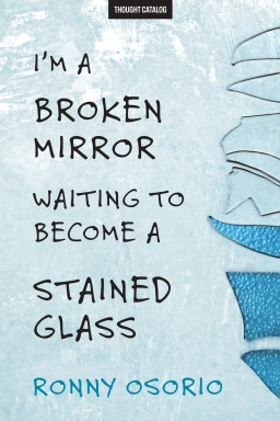 I'm A Broken Mirror Waiting To Become A StainedGlass