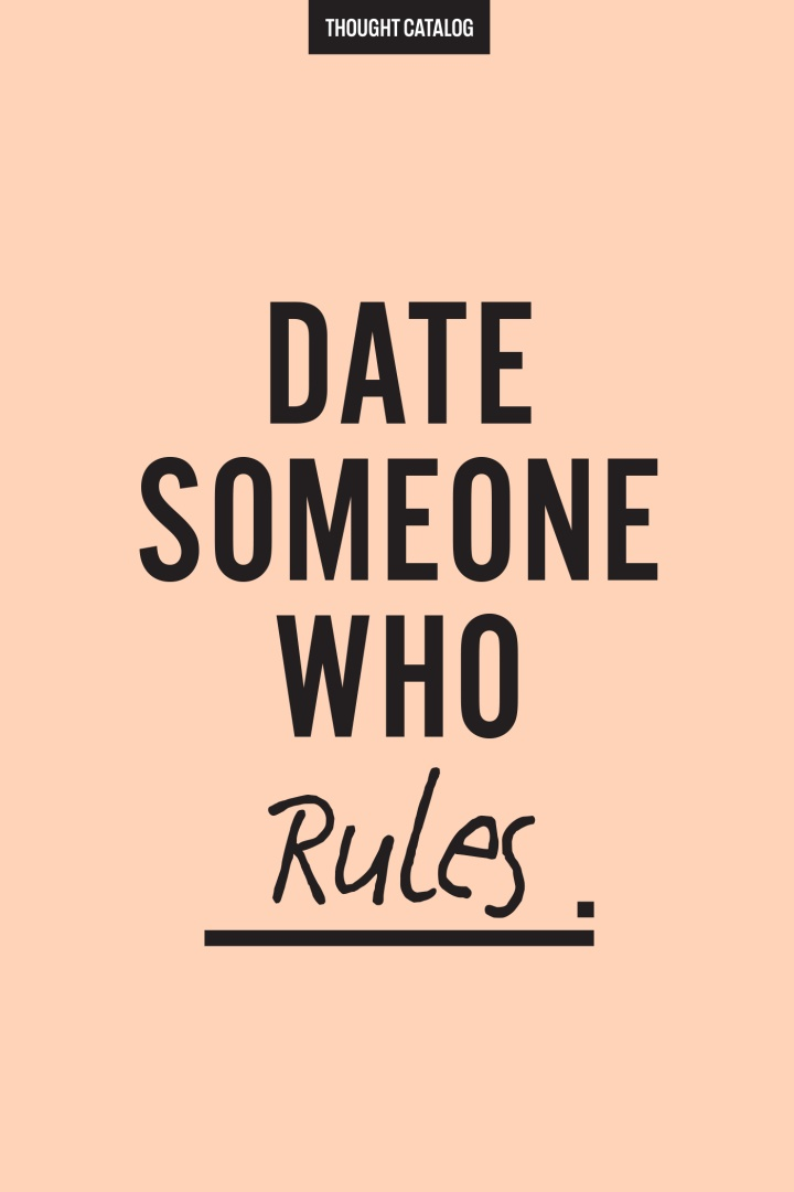 Date Someone WhoRules