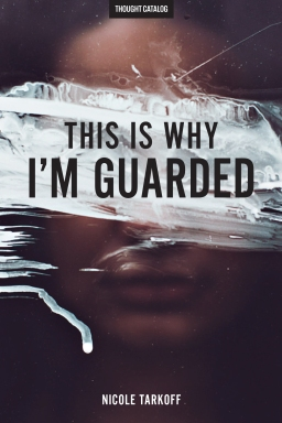 This Is Why I'mGuarded