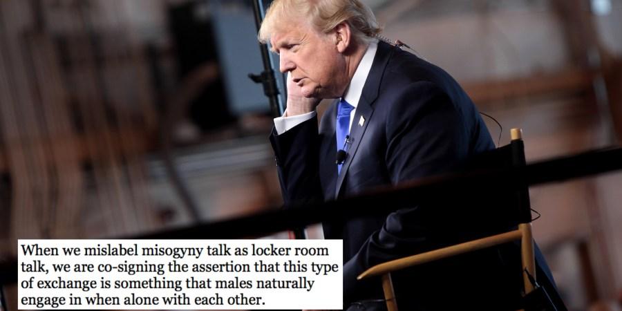 Let's Call Demeaning 'Locker Room Talk' What It Is, MisogynyTalk