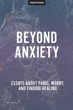 Beyond Anxiety