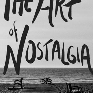 The Art of Nostalgia
