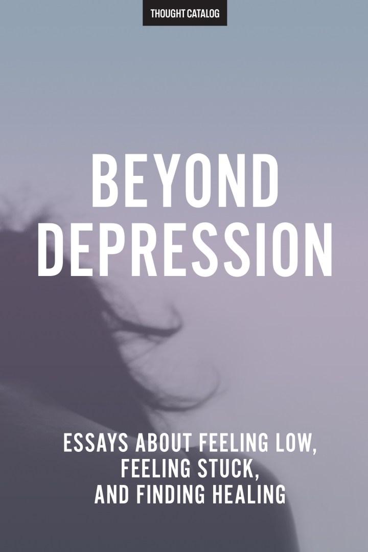 Beyond Depression