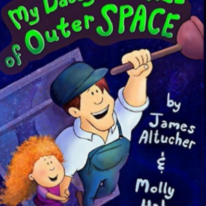 My Daddy Owns All Of Outer Space – A True Story