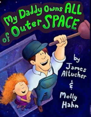 My Daddy Owns All Of Outer Space – A TrueStory