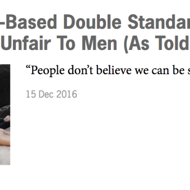 Okay, This Article About 'Gender-Based Double Standards That Are Unfair To Men' Is Almost Completely Ridiculous