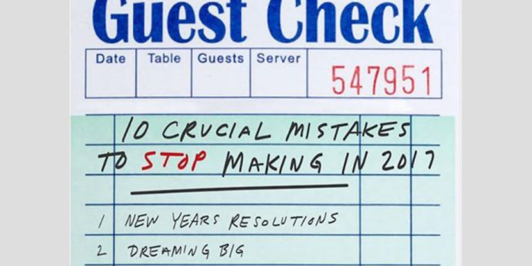 10 Crucial Mistakes I Want To Stop Making In2017