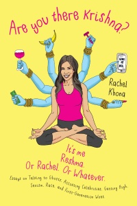 Are You There Krishna? It's Me, Reshma. Or Rachel. OrWhatever.