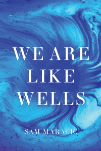 We Are Like Wells