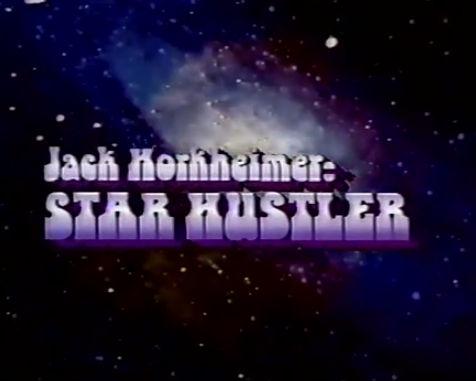 jack-horkheimer-star-hustler